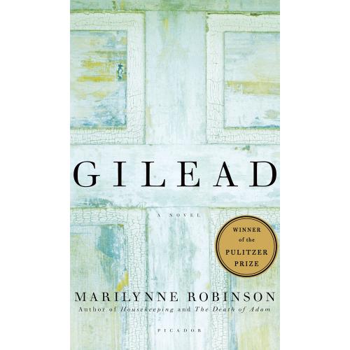 Gilead- A Novel by Marilynne Robinson