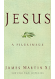 Jesus- A Pilgrimage by James Martin