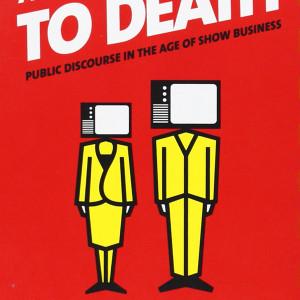Amusing Ourselves to Death_ Public Discourse in the Age of Show Business by Neil Postman 1