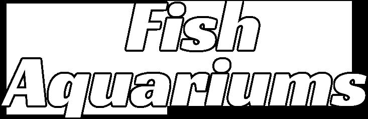 Fish Aquariums